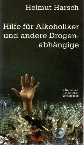 9783579022802: Hilfe für Alkoholiker und andere Drogenabhängige. (Ed. Chr. Kaiser)