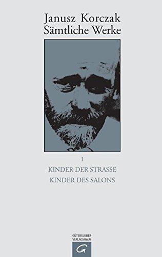 Kinder der Straße / Kind des Salons: Janusz Korczak