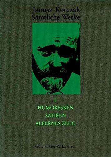 Humoresken, Satiren, Albernes Zeug: Janusz Korczak