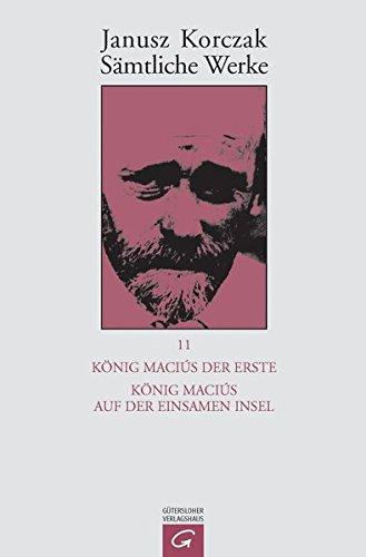 König Macius I. / König Macius auf der einsamen Insel: Janusz Korczak