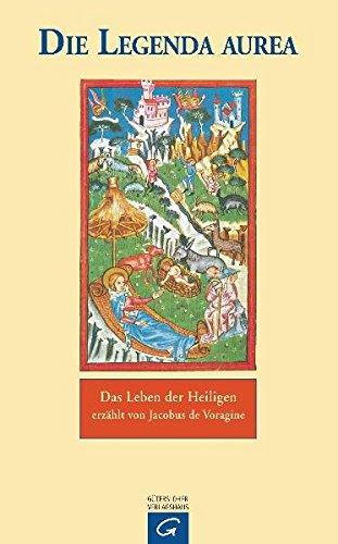 Die Legenda Aurea.: Jacobus de Voragine