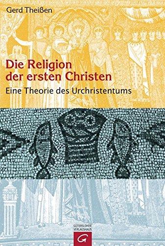 9783579026237: Die Religion der ersten Christen: Eine Theorie des Urchristentums