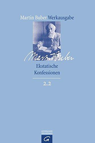 Werkausgabe, Teil: 2,2. Ekstatische Konfessionen / hrsg., eingeleitet und kommentiert von ...