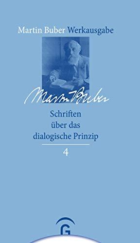 Martin Buber-Werkausgabe (MBW): Schriften über das dialogische Prinzip - Buber, Martin