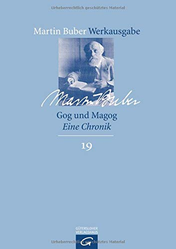 Chassidismus IV. Gog und Magog. Eine Chronik: Martin Buber