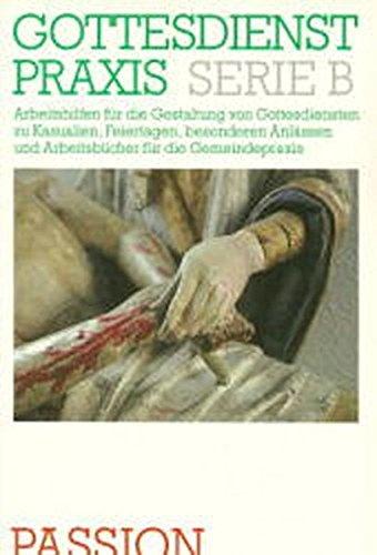 9783579029801: Passion. Gottesdienste - Predigten - Kreuzweggestaltungen - Liturgische Stücke