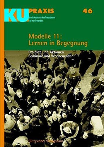 9783579031071: Modelle 11: Lernen in Begegnung: Projekte und Aktionen, Seminare und Wochenenden