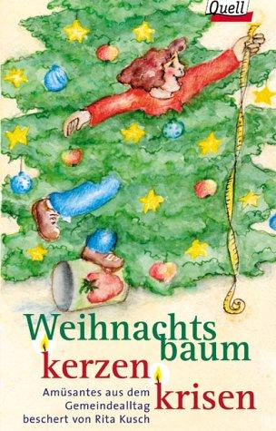 9783579033730: Weihnachtsbaumkerzenkrisen. Amüsantes aus dem Gemeindealltag beschert.