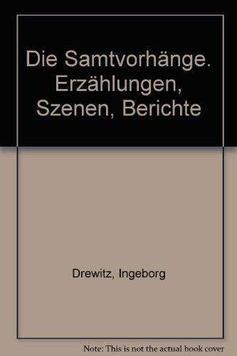 Die Samtvorhange: Erzahlungen, Szenen, Berichte (Gutersloher Taschenbucher ; 273 : Siebenstern) (German Edition)