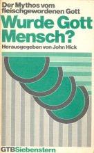 9783579037301: Wurde Gott Mensch. Der Mythos vom fleischgewordenen Gott.