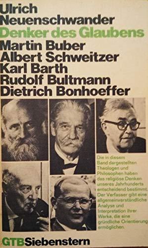 9783579038810: Denker des Glaubens I. Martin Buber, Albert Schweizer, Karl Barth, Rudolf Bultmann, Dietrich Bonhoeffer