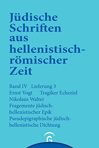 Tragiker Ezechiel. Fragmente jüdisch-hellenistischer Epik: Philon, Theodotos. ...