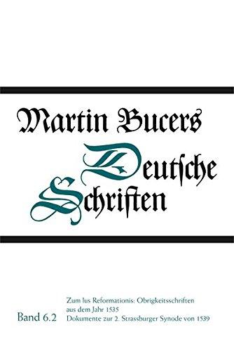 Martin Bucers Deutsche Schriften. Volume 6/2: Zum: Bucer, Martin