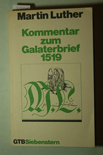 Martin Luther: Kommentar zum Galaterbrief 1519 (Calwer Luther-Ausgabe, Band 10) (3579048201) by Martin Luther