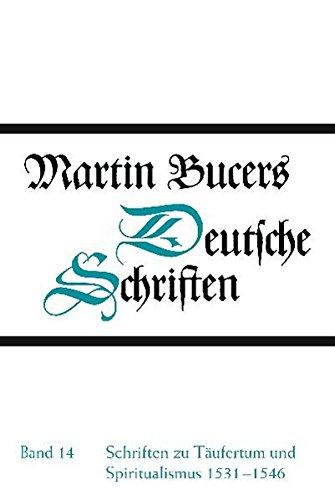 Schriften zu Täufertum und Spiritualismus 1531-1546: Martin Bucer