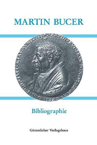Martin Bucer (1491-1551) - Bibliographie: Gottfried Seebaß