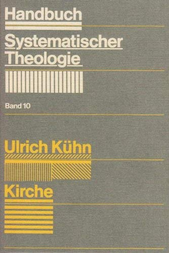 9783579049250: Kirche (Handbuch systematischer Theologie) [Turtleback] by Kuhn, Ulrich