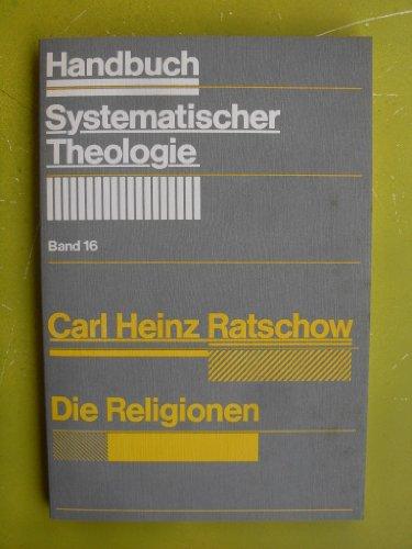Die Religionen (Handbuch systematischer Theologie) (German Edition): Ratschow, Carl Heinz