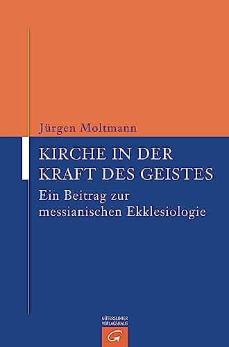 Kirche in der Kraft des Geistes: Jürgen Moltmann