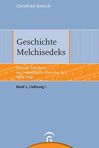 Geschichte Melchisedeks: Christfried Böttrich