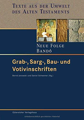 Grab-, Sarg-, Bau- und Votivinschriften: Bernd Janowski