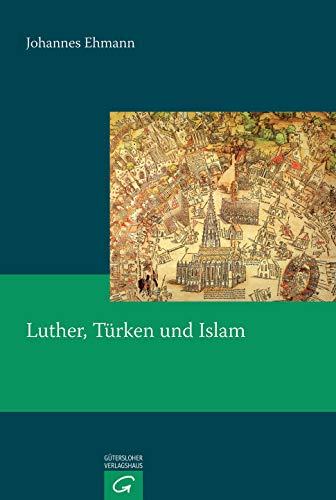 Luther, Türken und Islam: Johannes Ehmann