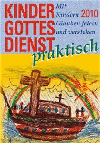 9783579054735: Kindergottesdienst praktisch - 2010: Mit Kindern Glauben feiern und verstehen