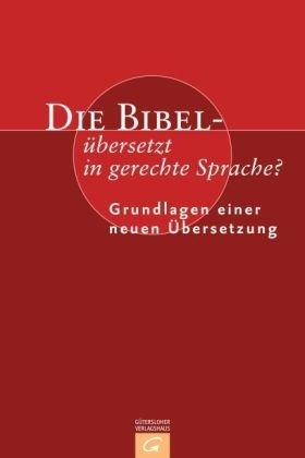 9783579054995: Die Bibel - übersetzt in gerechte Sprache?