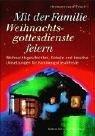 9783579055169: Mit der Familie Weihnachtsgottesdienste feiern.