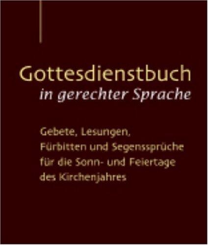 9783579055299: Gottesdienstbuch in gerechter Sprache: Gebete, Lesungen, F�rbitten und Segensspr�che f�r die Sonn- und Feiertage des Kirchenjahres