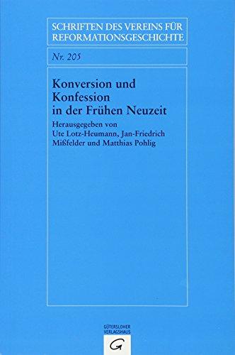 Konversion und Konfession in der Frühen Neuzeit: Ute Lotz-Heumann