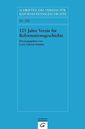 125 Jahre Verein für Reformationsgeschichte: Luise Schorn-Schütte