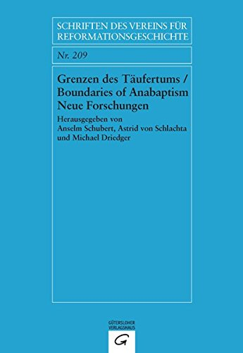 Grenzen des Täufertums / Boundaries of Anabaptism: Anselm Schubert