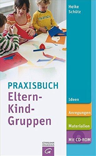 9783579058931: Praxisbuch Eltern-Kind-Gruppen/Mit CD-Rom: Ideen, Anregungen, Materialien