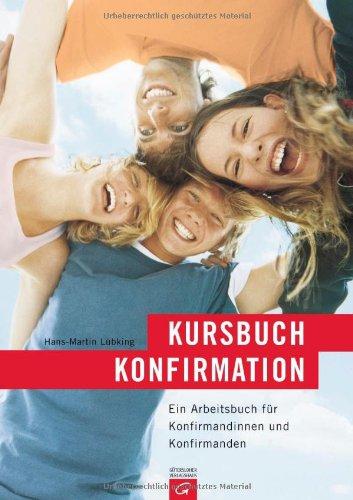 9783579059372: Kursbuch Konfirmation: Das neue Programm. Ein Arbeitsbuch für Konfirmandinnen und Konfirmanden. Loseblattsammlung