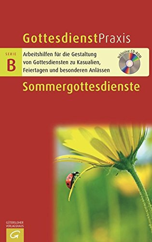 9783579060699: Gottesdienstpraxis Serie B. Sommergottesdienste