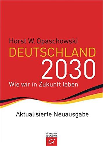 9783579066356: Deutschland 2030: Wie wir in Zukunft leben