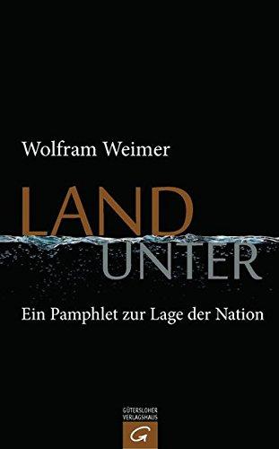 9783579066554: Land unter: Ein Pamphlet zur Lage der Nation