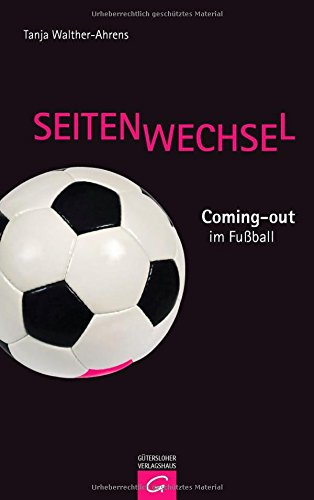 Seitenwechsel: Coming-Out im Fußball - Walther-Ahrens, Tanja