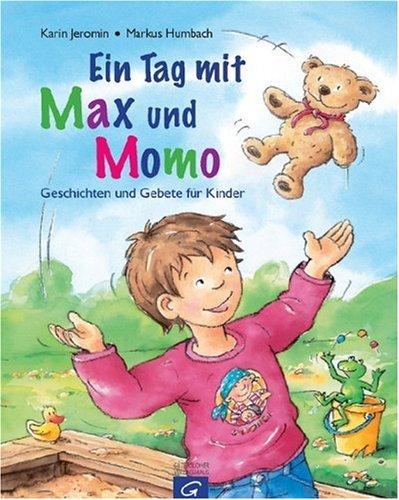 9783579067223: Ein Tag mit Max und Momo: Geschichten und Gebete für Kinder