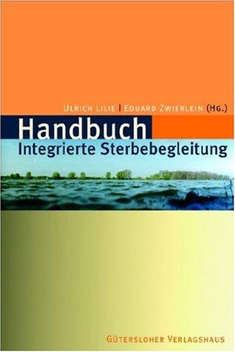 9783579068046: Handbuch Integrierte Sterbebegleitung