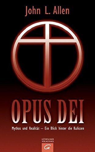9783579069364: Opus Dei: Mythos und Realität - Ein Blick hinter die Kulissen