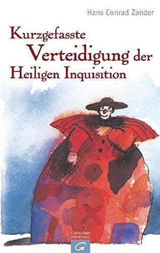Kurzgefasste Verteidigung der Heiligen Inquisition: Guetersloher Verlagshaus