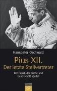 9783579069869: Pius XII., der letzte Stellvertreter. Der Papst, der Kirche und Gesellschaft spaltet.
