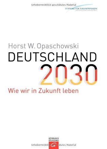 9783579069913: Deutschland 2030: Wie wir in Zukunft leben