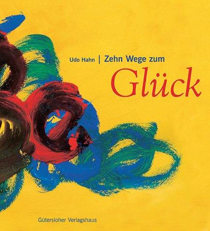 9783579070001: Zehn Wege zum Glueck