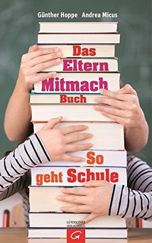 9783579070698: Das Elternmitmachbuch: So geht Schule