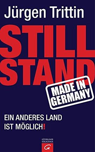 9783579070780: Stillstand made in Germany: Ein anderes Land ist möglich!