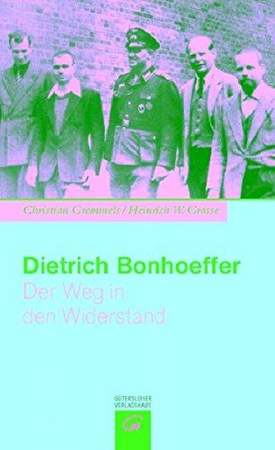 9783579071275: Dietrich Bonhoeffer. Der Weg in den Widerstand