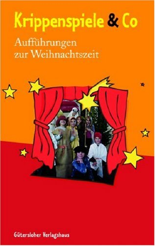 9783579072029: Krippenspiele & Co: Aufführungen zur Weihnachtszeit